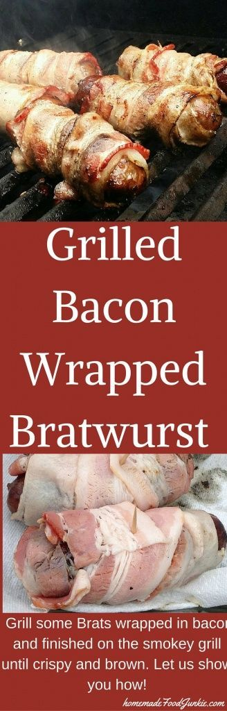 Grilled bacon wrapped Bratwurst are Excellent! Grill some Brats wrapped in bacon and finished on the smokey grill until crispy and brown. http://HomemadeFoodJunkie.com