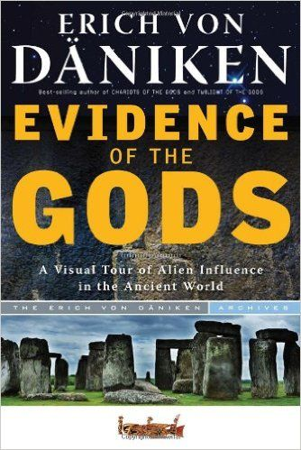 evidence of the gods a visual tour of alien influence in the ancient world erich von daniken - Google Search