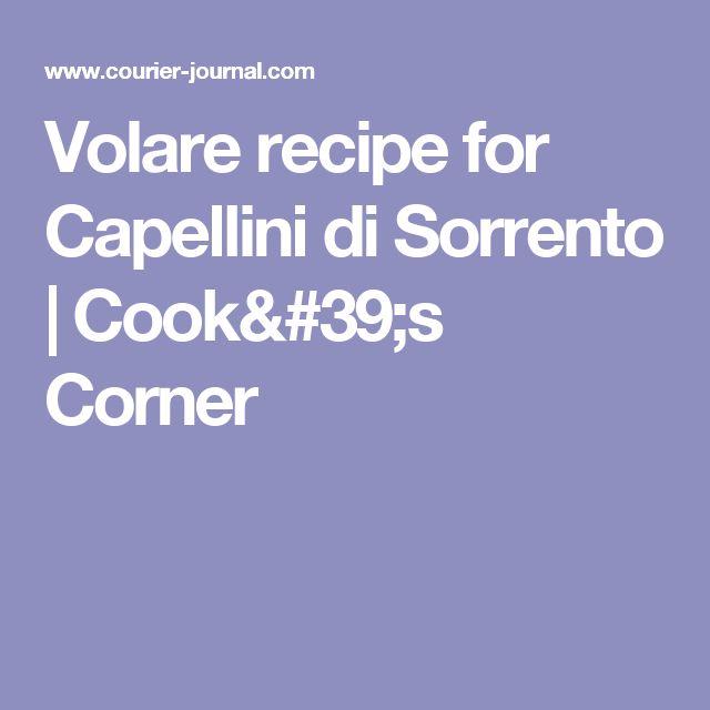 Volare recipe for Capellini di Sorrento |  Cook's Corner
