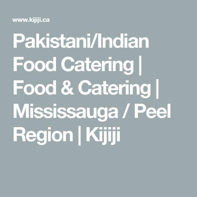 Pakistani/Indian Food Catering | Food & Catering | Mississauga / Peel Region | Kijiji