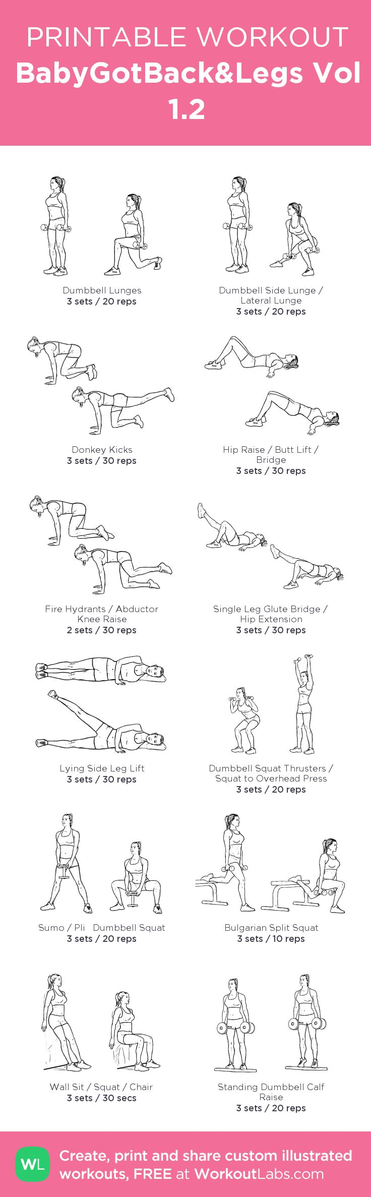 BabyGotBack&Legs Vol 1.2: my visual workout created at WorkoutLabs.com • Click through to customize and download as a FREE PDF! #customworkout *NOTES: Time needed - about 1h35min. Work-out is about 1h10 mins w/ 60 sec breaks between a series of 6 sets, plus suggested 5 min warm-up and 15-20 min stretch/cool-down EDIT: Fire Hydrants should be 3 sets not 2.