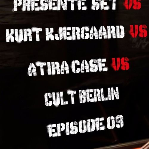 Episodes 09 Cult Berlin vs Atira Case vs Kurt Kjergaard (house remastereed to tech house)10/11/2017 par Cult Berlin sur SoundCloud