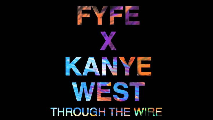 FYFE - Through The Wire (Kanye West Cover)