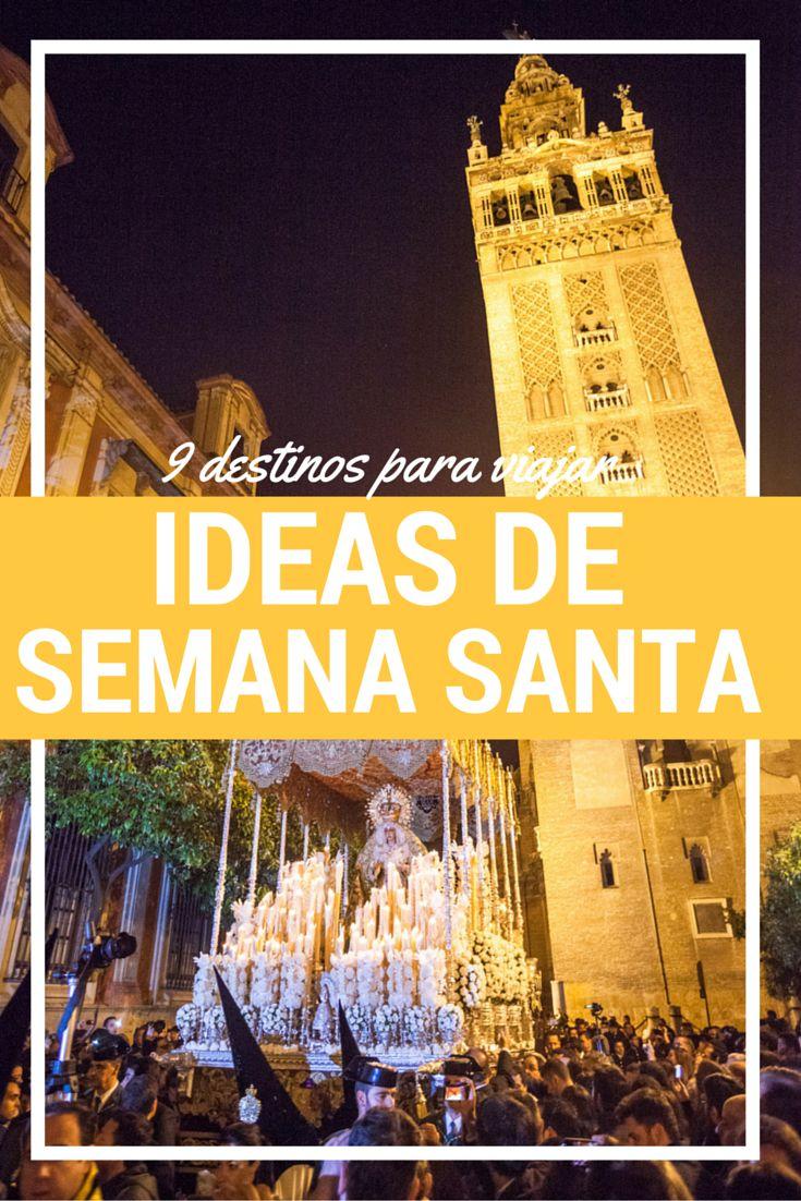 9 Ideas para viajar en Semana Santa