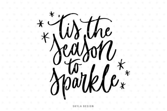 Tis The Season To Sparkle Svg Merry Christmas Svg Christmas Svg File In 2020 Christmas Svg Files Christmas Lights Quotes Hand Lettered Svg