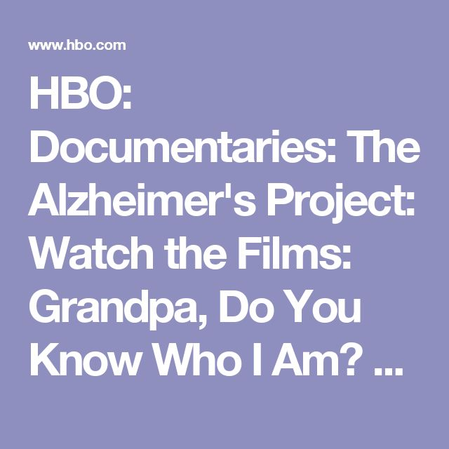 HBO: Documentaries: The Alzheimer's Project: Watch the Films: Grandpa, Do You Know Who I Am? With Maria Shriver