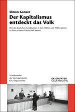 Der Kapitalismus entdeckt das Volk : wie die deutschen Großbanken in den 1950er und 1960er Jahren zu ihrer privaten Kundschaft kamen / Simon Gonser. -- München :  Oldenbourg,  cop. 2014.