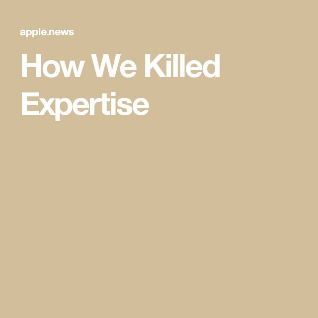 How We Killed Expertise