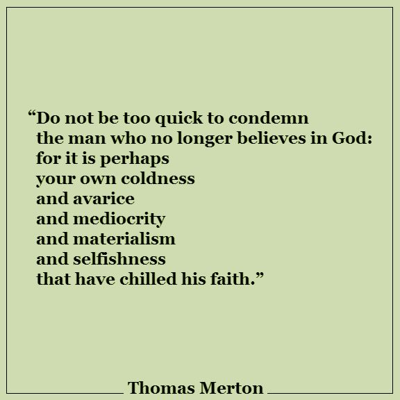 Thomas Merton quote                                                                                                                                                     More