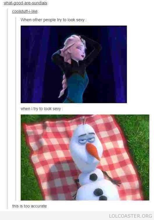 Olaf's a Hottie