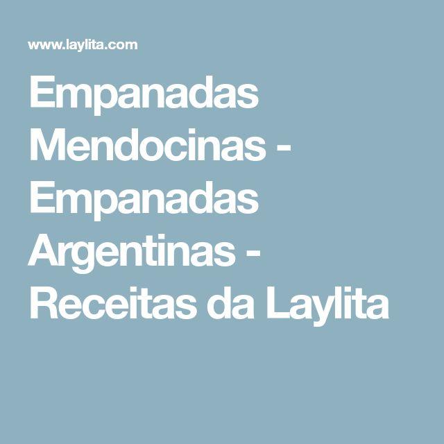 Empanadas Mendocinas - Empanadas Argentinas - Receitas da Laylita
