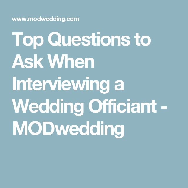 Top Questions to Ask When Interviewing a Wedding Officiant - MODwedding