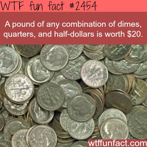 A pound of any combination will equal $20 - WTF funfacts