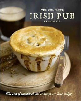 Complete Irish Pub Cookbook ~Via Natasha Stone