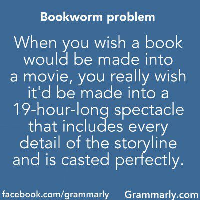 Les Miserables. Pride and Prejudice. Emma. Wuthering Heights. Eragon (and by the way what happened to making the other books into movies?)