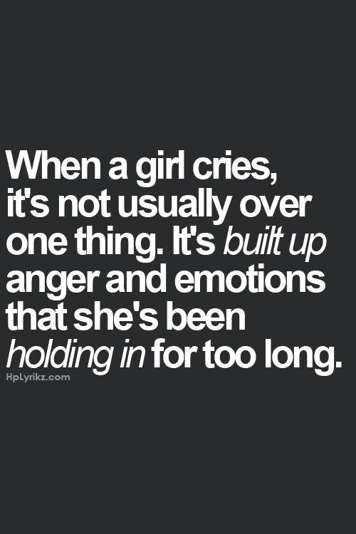 I know that's how it is for me. Don't cry often so when I do, it can be pretty big.