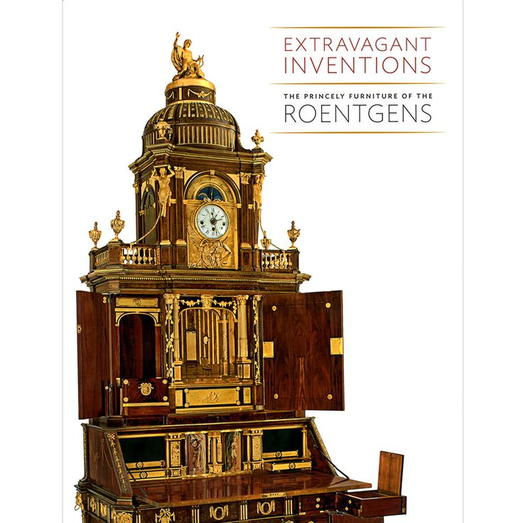 Extravagant Inventions: The Princely Furniture of the Roentgens - Exhibition Catalogues - Books & Media - The Met Store