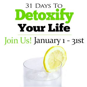 Detoxify Your Life - Week 1 - Detoxify Your Food - Learn how to remove toxins from your food, your kitchen and your life! Also, enter to win a $25 Tropical Traditions Gift Certificate and a Vegetable Crisper!