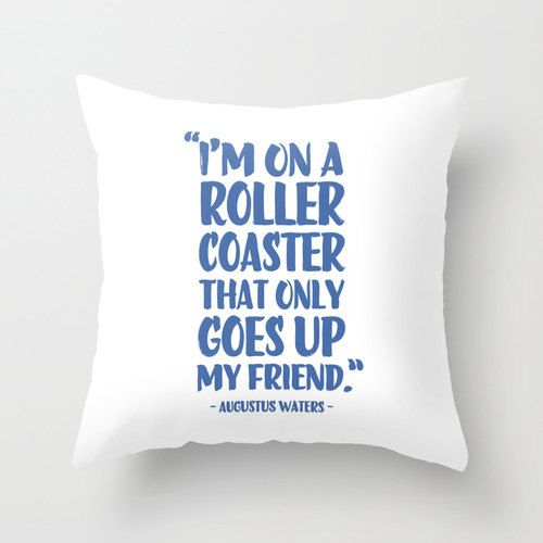 Augustus Waters Quote I'm On A Roller Coaster That by hopealittle