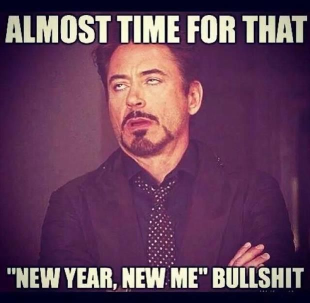 Bwahahaha! Let's see who's gettin skinny, gettin a new amazing job, building a life with the latest boyfriend... Blah blah blah!!!! Same shit, new year!!! Hasn't worked yet!!!!!: