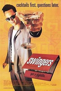 Swingers is a 1996 comedy-drama film about the lives of single, unemployed actors living on the 'eastside' of Hollywood, California during the 1990s swing revival. Written by Jon Favreau and directed by Doug Liman,