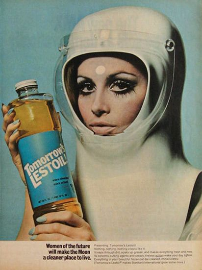 """Lestoil (1968)  """"Women of the future will make the moon a cleaner place to live"""" says this ad from 1968."""