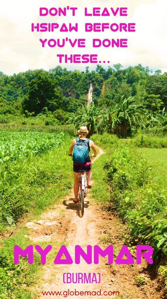 Things to do in Hsipaw. Myanmar is perfect for Adventure backing packing  Hispaw is on the best trekking regions, but it also has a lot more to offer | Globemad Blog