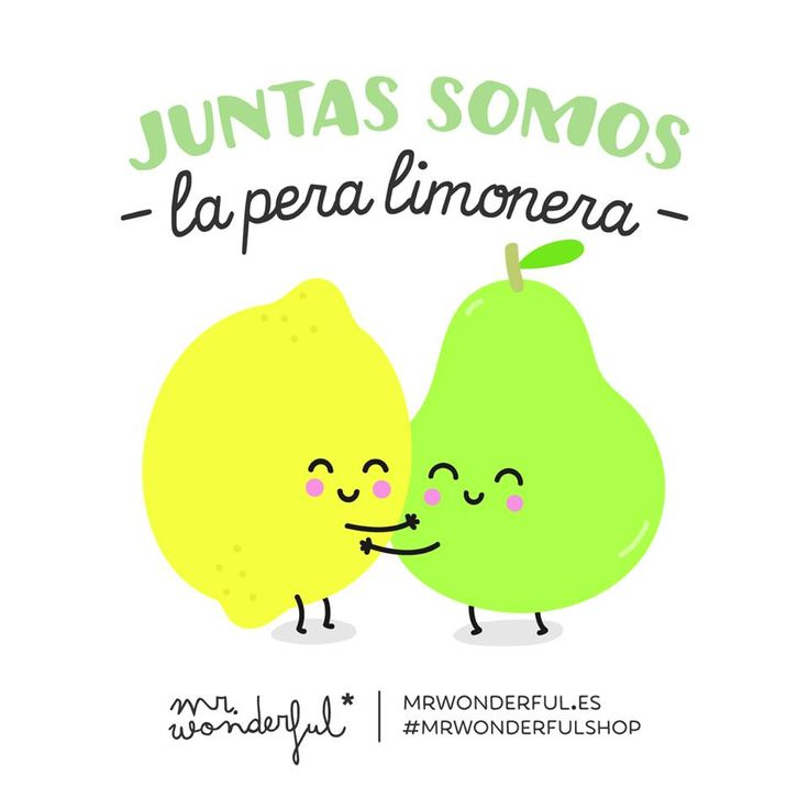 Juntas somos la pera limonera Mr Wonderful