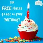 30 places to eat for free on your birthday August 13, 2015 By Becky (Your Modern Family) 1 Comment