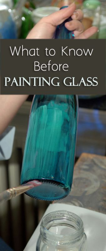 What to Know Before Painting Glass; includes instructions for baking painted glass to increase durability