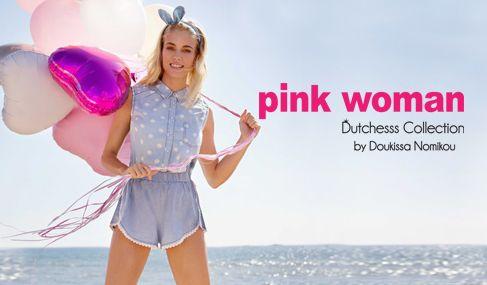 ΑΠΟΚΛΕΙΣΤΙΚΑ! Η πιο fashion συλλογή με γυναικεία ρούχα & αξεσουάρ Pink Woman by Doukissa Nomikou!