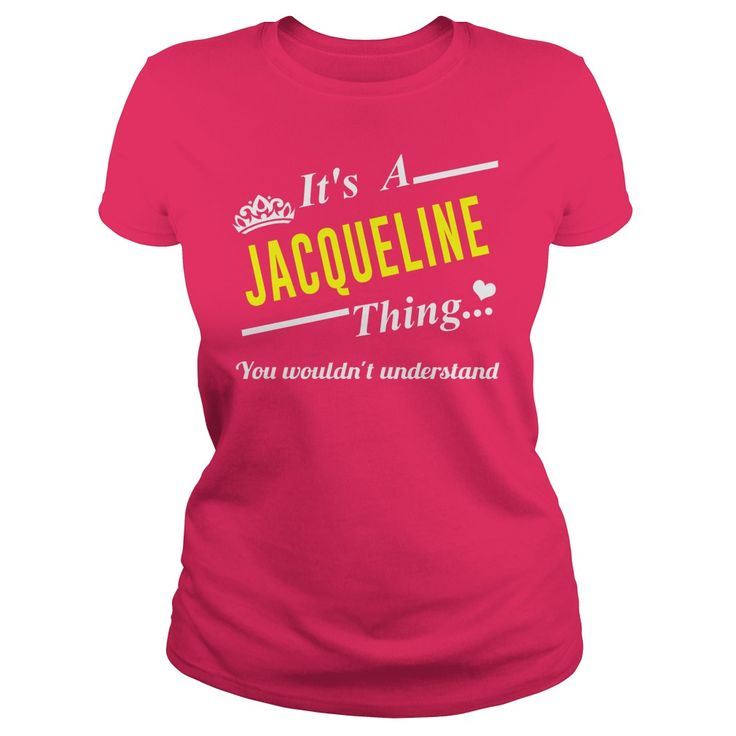 Click here: https://www.sunfrog.com/Names/it-a-JACQUELINE-thing-Hot-Pink-Ladies.html?s=yue73ss8?7833 Its a JACQUELINE thing