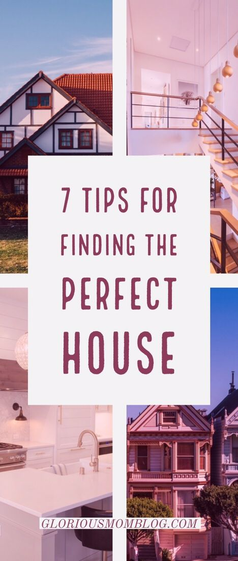 7 Tips For Finding The Perfect House Best Mom Blogs Family Food Fun Frugal Living Finances Pinterest And Home Ing