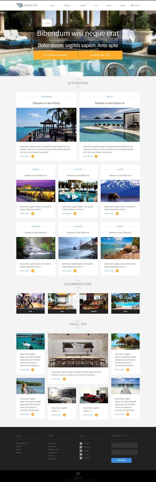 Departure is a full Travel Agency based website for Joomla 2.5 and 3.0. Designed with the latest in Flat Design and Powered by Joomla Content and K2, Departure is more than just a template! Enhanced with Bootstrap CSS3, Departure scales to pixel perfect widths to enhance viewing on Large Format Monitors, Tablets, Phones, and mobile devices!