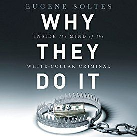 Interesting perspectives. Perplexed as to what drives successful, wealthy people to risk it all, Harvard Business School professor Eugene Soltes spent seven years in the company of the men behind the largest corporate crimes in history - from the financial fraudsters of Enron to the embezzlers at Tyco, to the Ponzi schemers Bernie Madoff and Allen Stanford. How acceptable norms in the business community can differ from those of the broader society. #Audible Why They Do It by E. Soltes