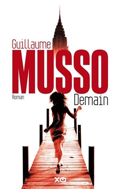 Demain - Guillaume Musso http://www.guillaumemusso.com/roman-14-demain.html