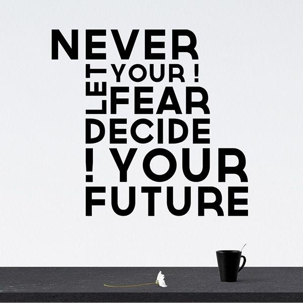 Wallsticker med tekst - Never let your fear decide your future