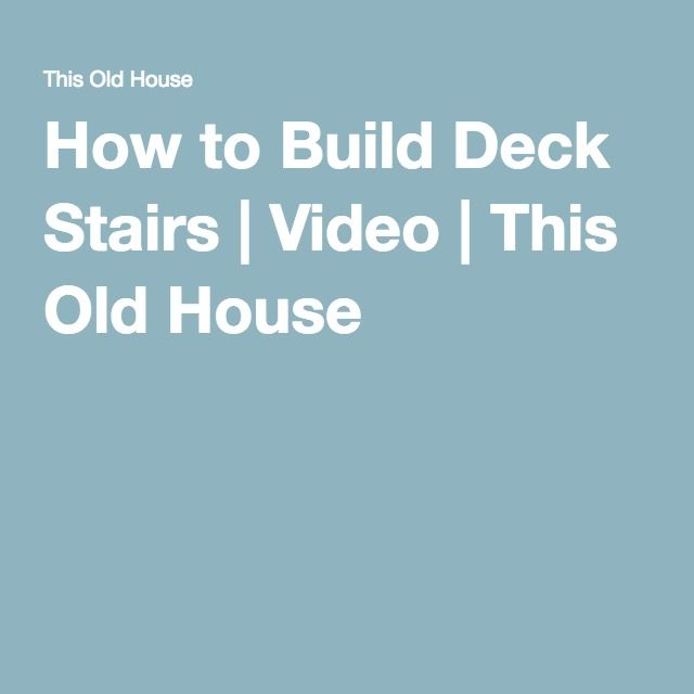 Best How To Build Deck Stairs Building A Deck Refinish Wood 400 x 300