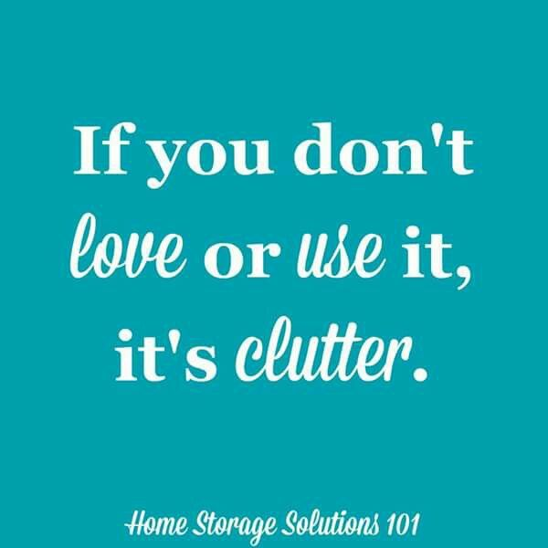 If you don't love it or use it, it's clutter.