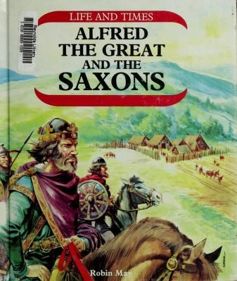 Cover of: Alfred the Great and the Saxons by Robin May