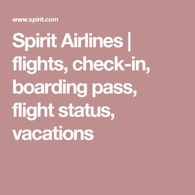 Spirit Airlines | flights, check-in, boarding pass, flight status, vacations