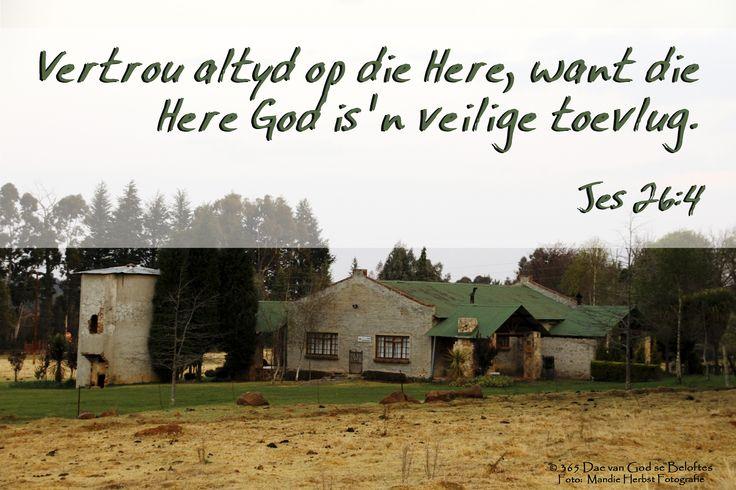 Dag 115 Bybelverse Jes 26:4 Vertrou altyd op die Here, want die Here God is 'n veilige toevlug.