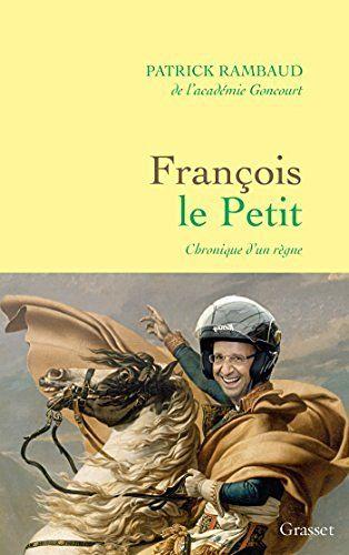 François Le Petit de Patrick Rambaud, http://www.amazon.fr/dp/2246856736/ref=cm_sw_r_pi_dp_x_dSh0xb9XGENT6