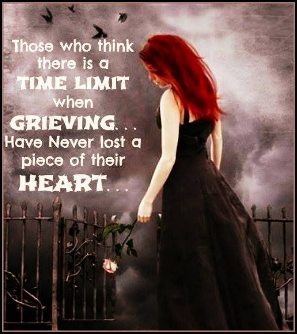 There Is No Time Limit For Grieving quotes quote miss you sad hurt depressed i miss you sadness sad quote sad quotes in memory