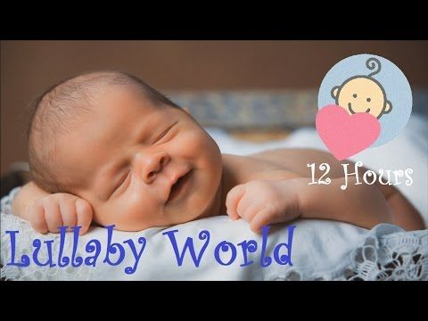 ❤ 12 HOURS ❤ Baby lullaby songs go to sleep - Toddler music - Lullaby for Babies to go to Sleep - YouTube