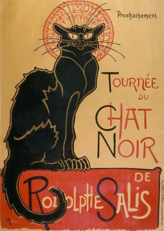 Alexandre Steinlen, 1894. 'Le Chat Noir' was a Parisian cabaret located in the risqué arrondissement of Montmartre. 'The Black Cat' was a fitting name, conjuring up as it does images of black magic and witches, and was probably influenced by Poe's short story of the same name, published in 1847. This poster has become an iconic symbol of Paris; one canl see vendors hawking this image printed on everything from place mats to umbrellas! Do you suppose it's the cat?
