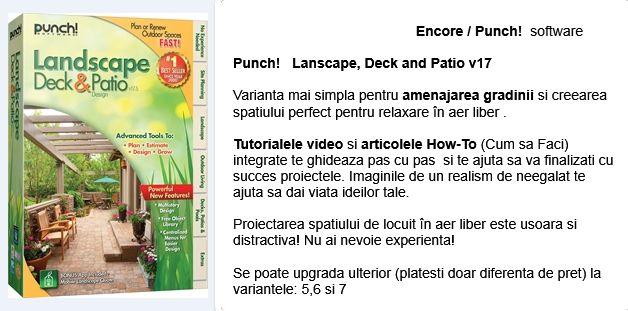Punch!   Lanscape, Deck and Patio v17    ..................................................Varianta mai simpla pentru amenajarea gradinii si creearea spatiului perfect pentru relaxare în aer liber . Tutorialele video si articolele How-To (Cum sa Faci) te ghideaza pas cu pas  si te ajuta sa va finalizati cu succes proiectele. Imaginile de un realism de neegalat te ajuta sa dai viata ideilor tale. Proiectarea spatiului de locuit în aer liber este usoara si distractiva! Nu ai nevoie experienta!