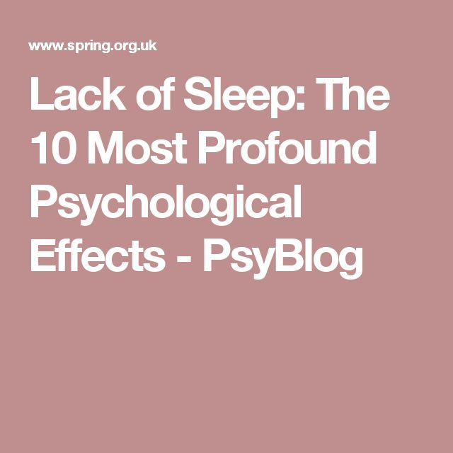 Lack of Sleep: The 10 Most Profound Psychological Effects - PsyBlog