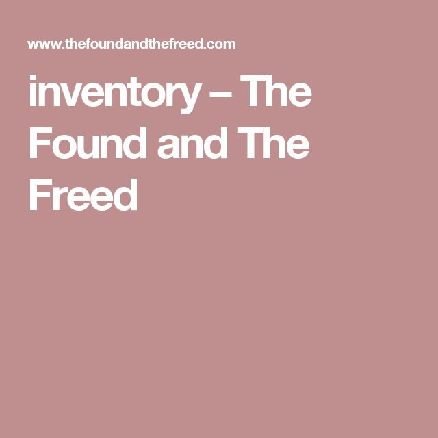 inventory – The Found and The Freed