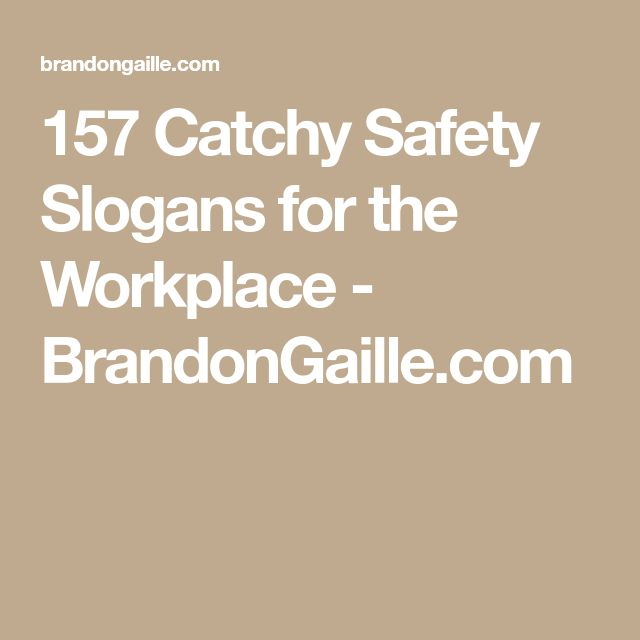 157 Catchy Safety Slogans for the Workplace - BrandonGaille.com